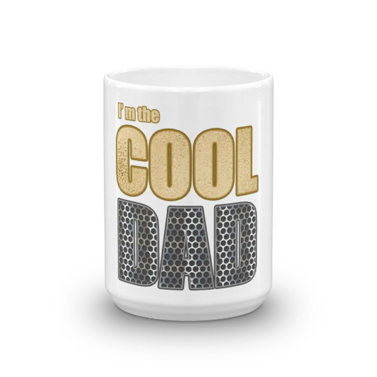 I'm the Cool Dad Coffee Mug - Great for Dad Gifts