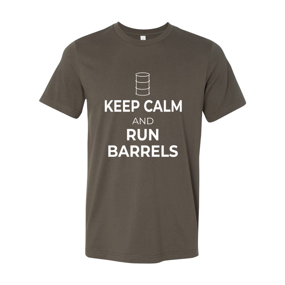 Keep Calm and Run Barrels Barrel Racer Tshirt