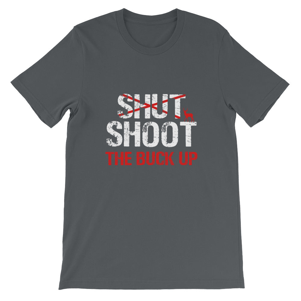 Shoot the Buck Up Funny Hunters Shirt for Men and Women Bow Hunting / Deer Hunting