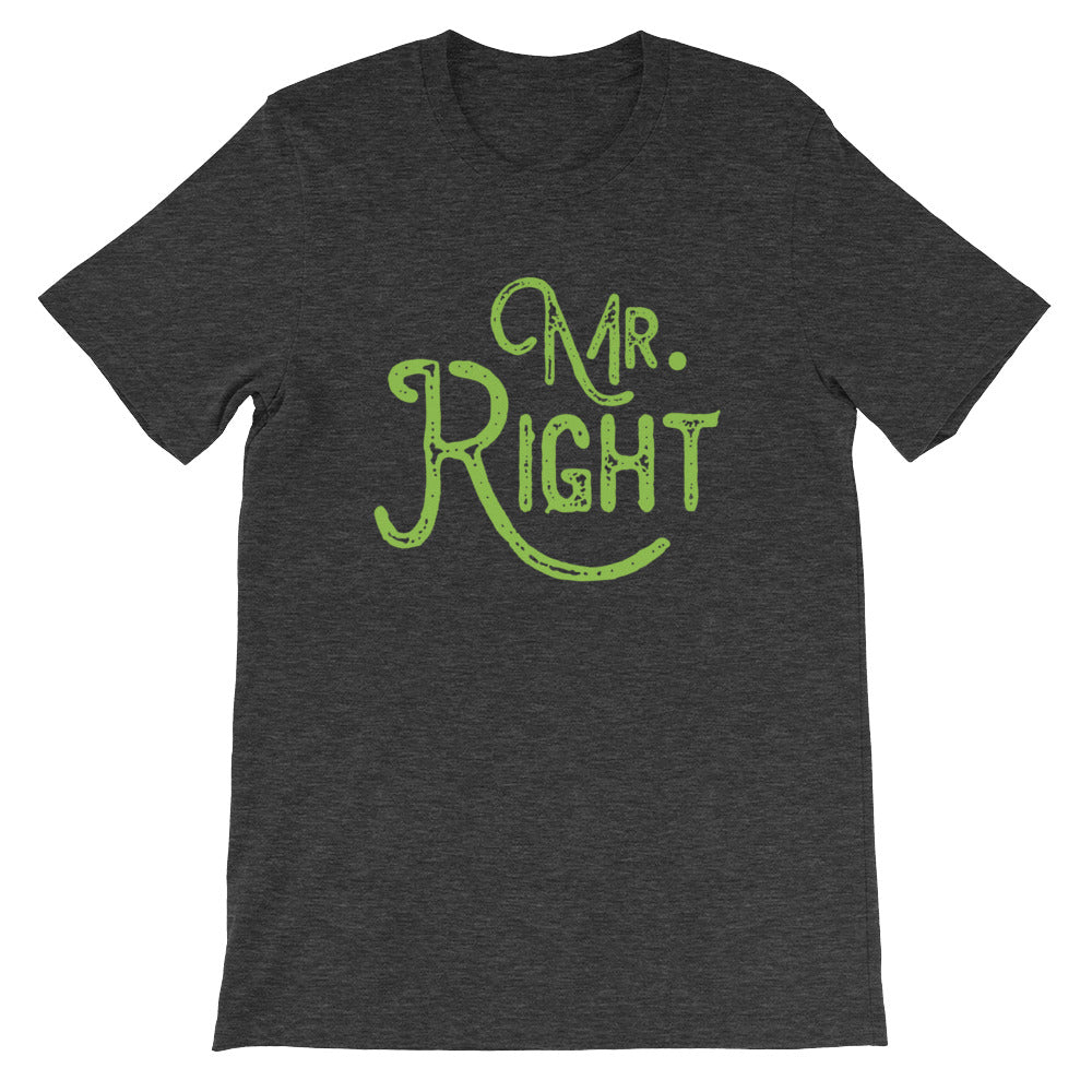Mr. Right Funny Couples Shirt - Great for Husband Gifts or Wife Gifts