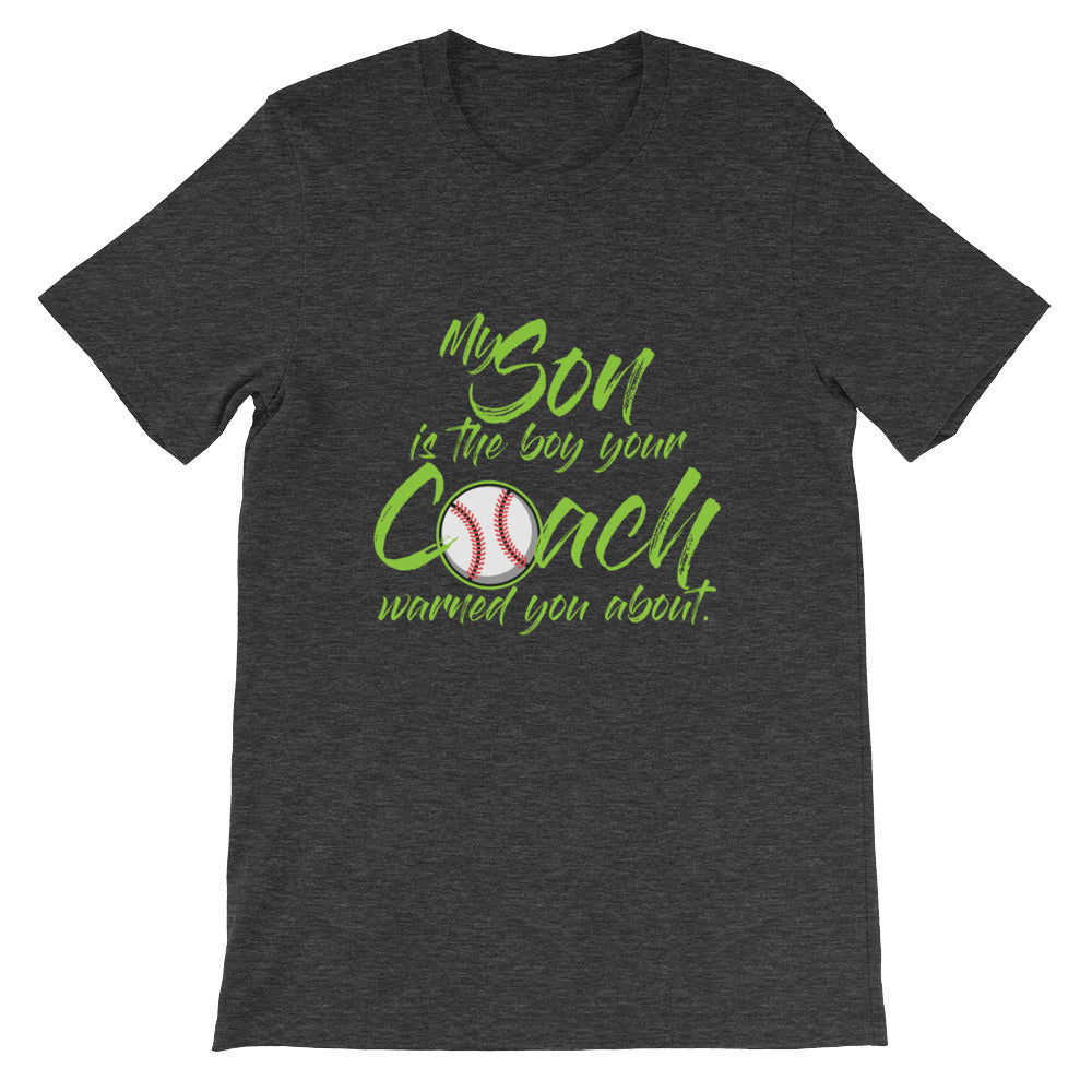 My Son is the Boy Your Coach Warned You About Baseball Mom Shirt / Baseball Dad Shirt