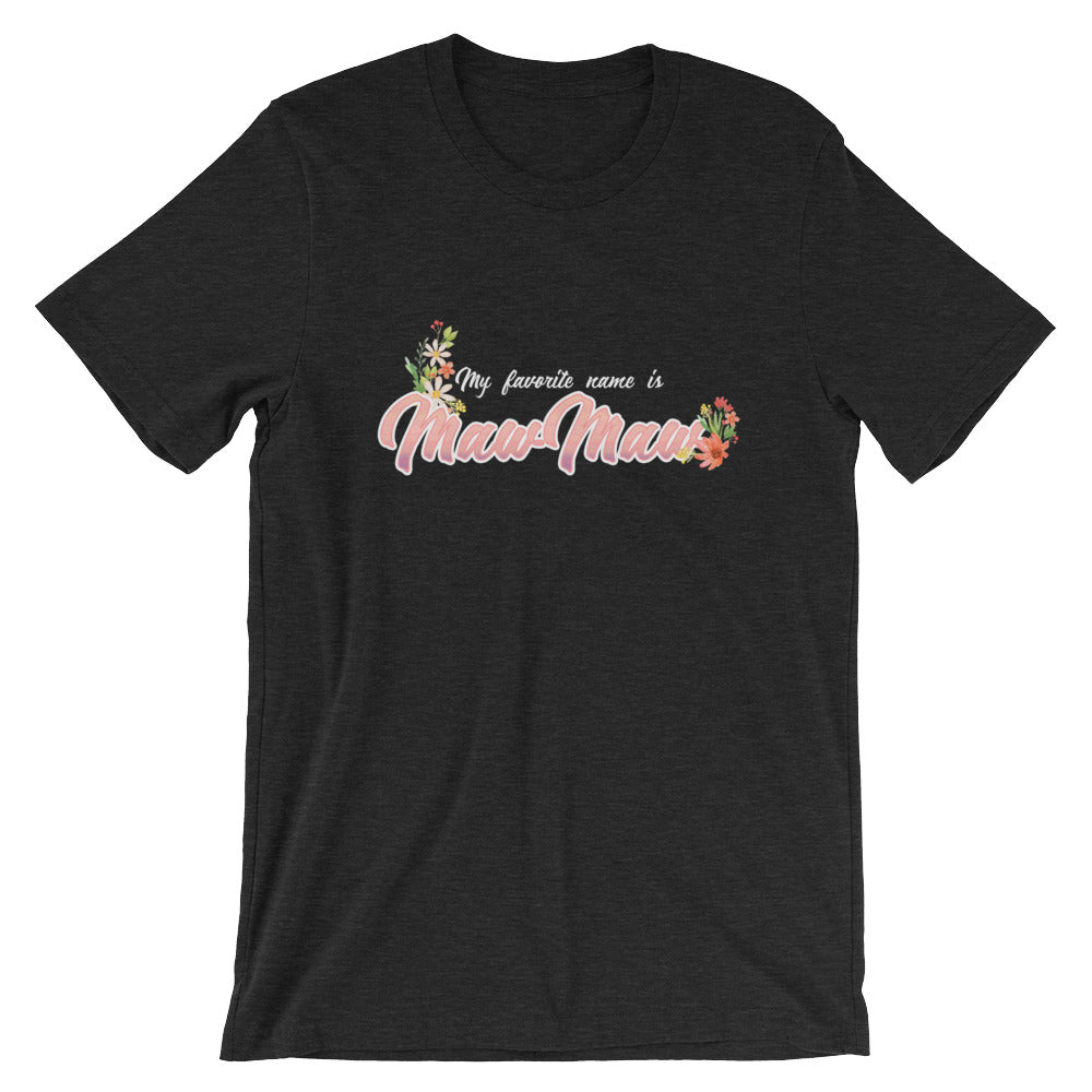 My Favorite Name is MawMaw Shirt Cute Grandmother Grandma Gifts from Grandkids