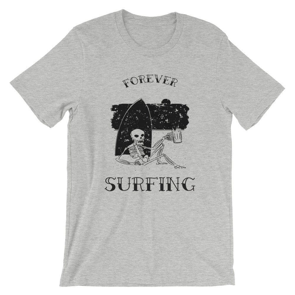 Forever Surfing Tshirt Great for Surfer Dude Surfer Gifts Surf Shirt