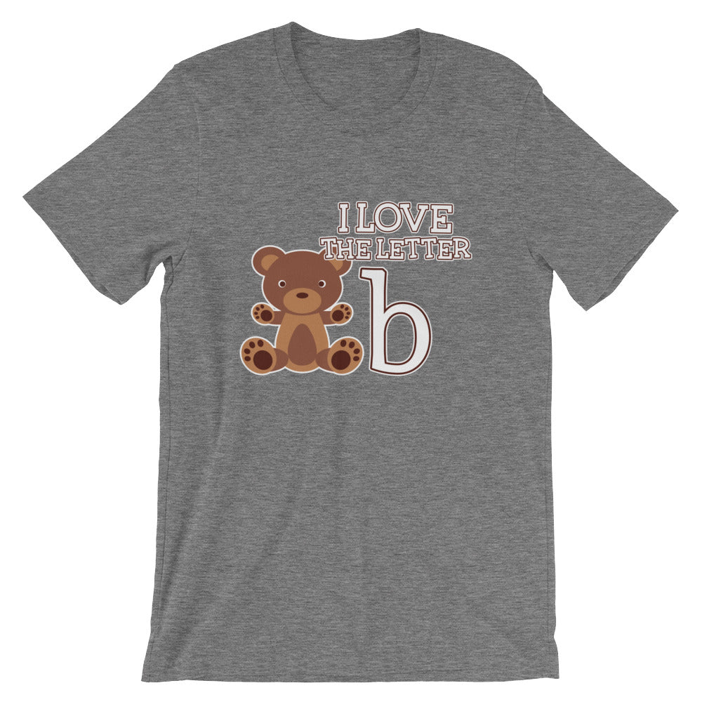 I Love the Letter B Cute Bear Tshirt for Pre-K Preschool Grade School Kindergarten Teachers Gift Ideas