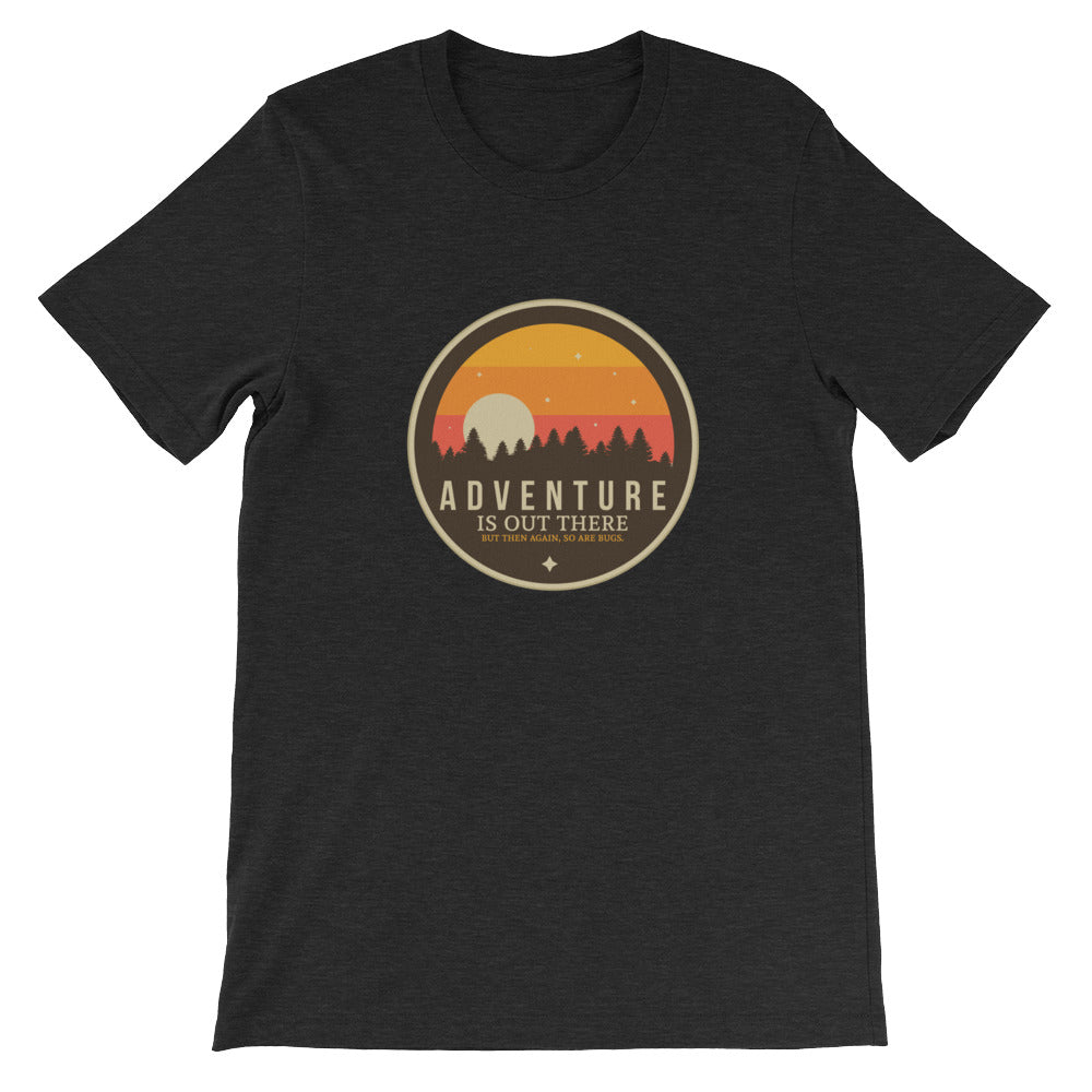 Adventure is Out There But So Are Bugs Funny Camping Shirt