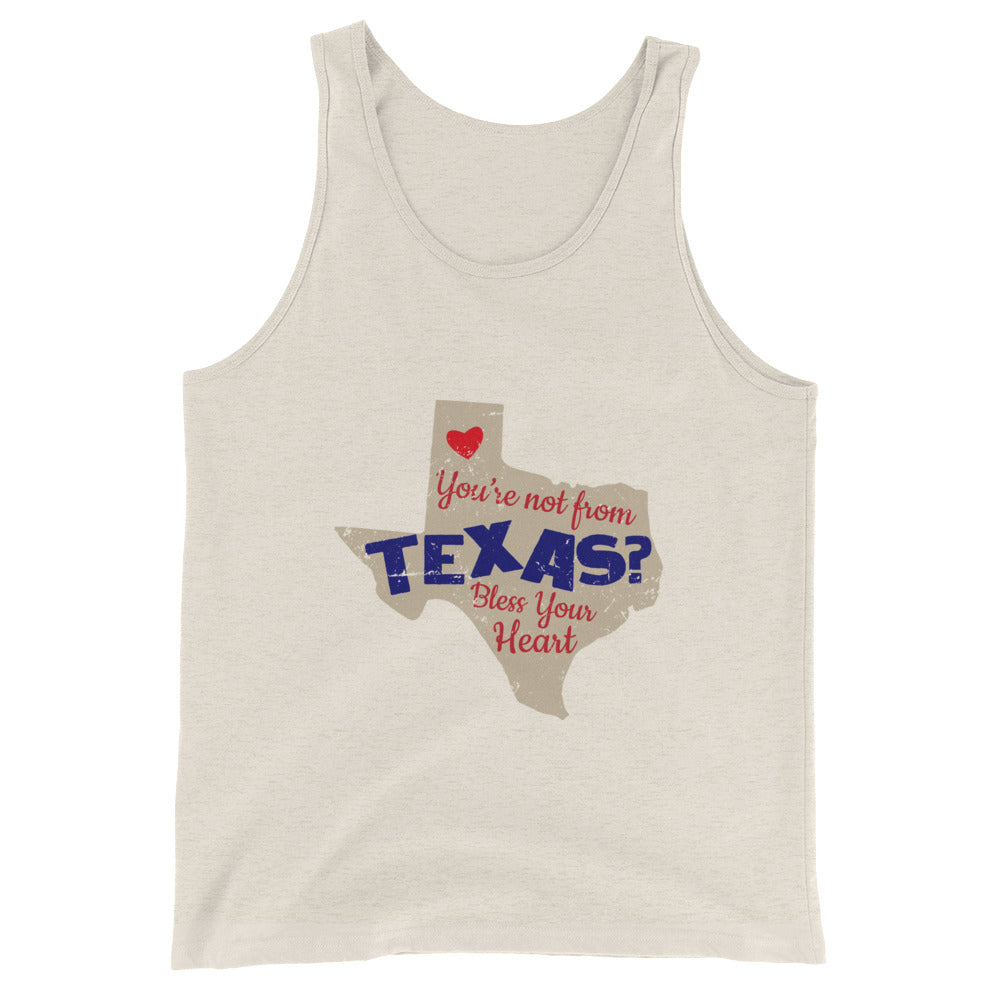 You're Not From Texas Bless Your Heart Funny Texas Tank Top