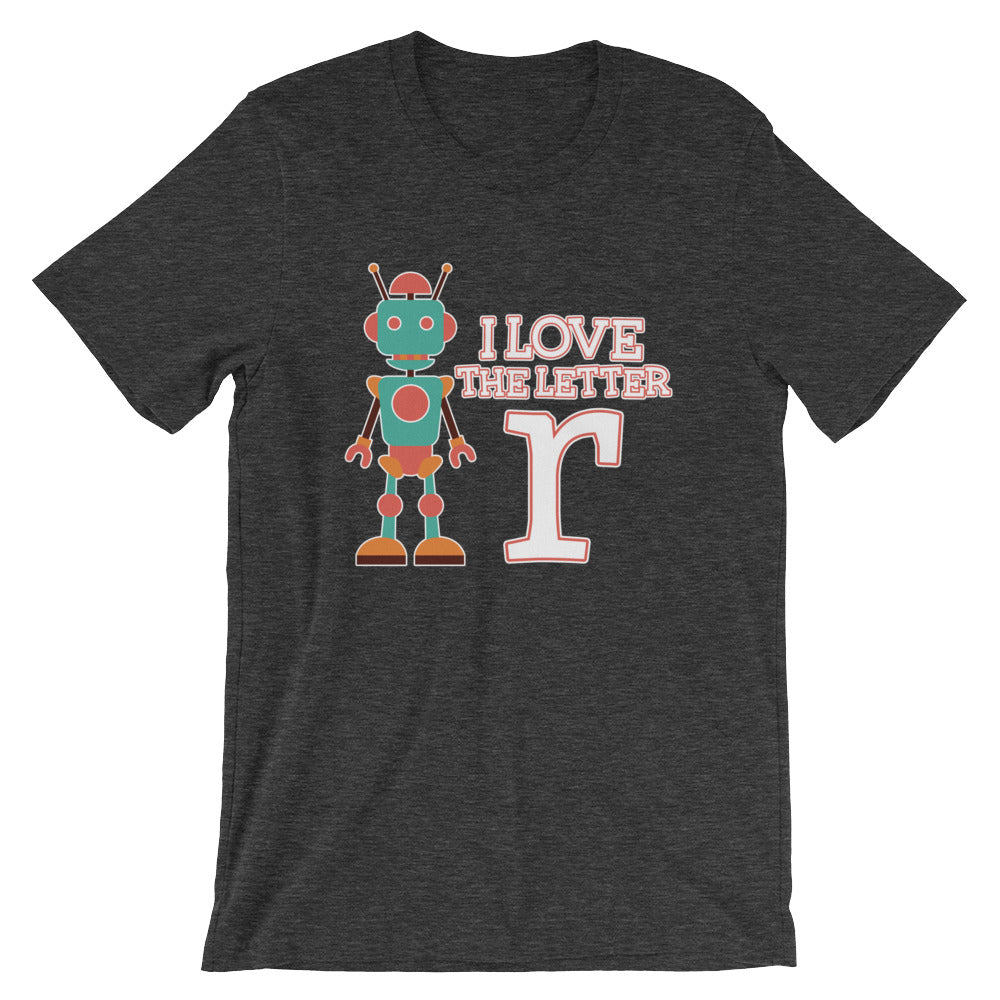 I Love the Letter R Cute Robot Tshirt for Pre-K Preschool First Grade Kindergarten Teachers Gift Ideas