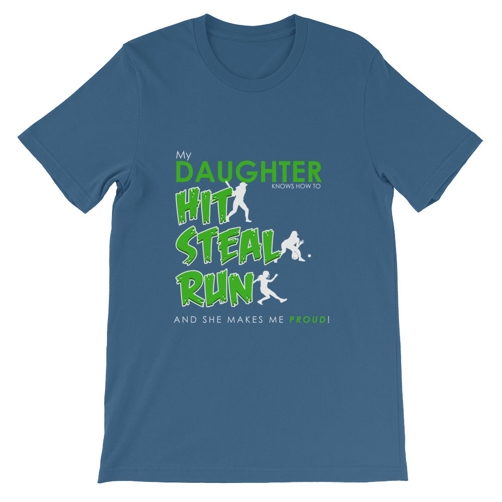 My Daughter Knows How To Hit Steal Run Shirt for Softball Mom or Dad Green Ink