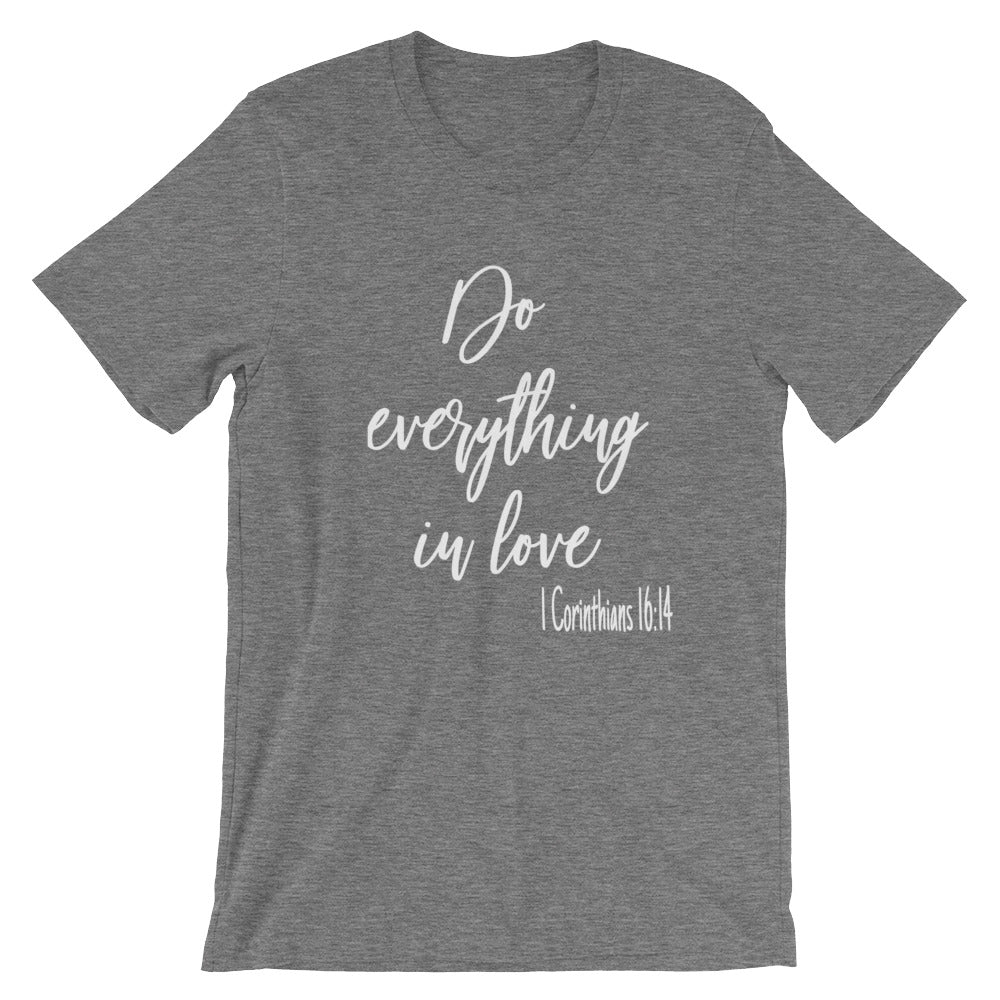Do Everything In Love Bible Verse Praise Inspirational T-Shirt Christian Faith Scripture Shirt for Religious Gifts