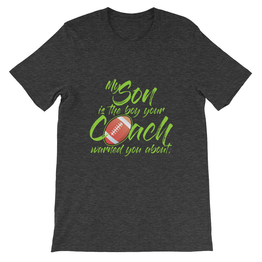 My Son is the Boy Your Coach Warned You About Football Mom Shirt / Football Dad Shirt