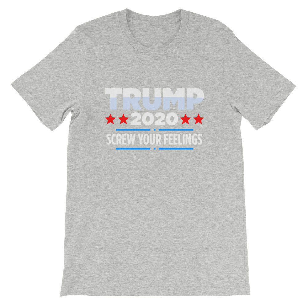 Trump 2020 Screw Your Feelings Funny Political Trump Shirt
