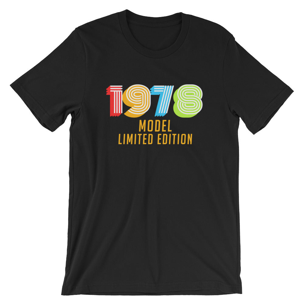 1978 Model Limited Edition Funny 40th Birthday T-Shirt Gift Ideas for 40 year old Birthdays Men or Women
