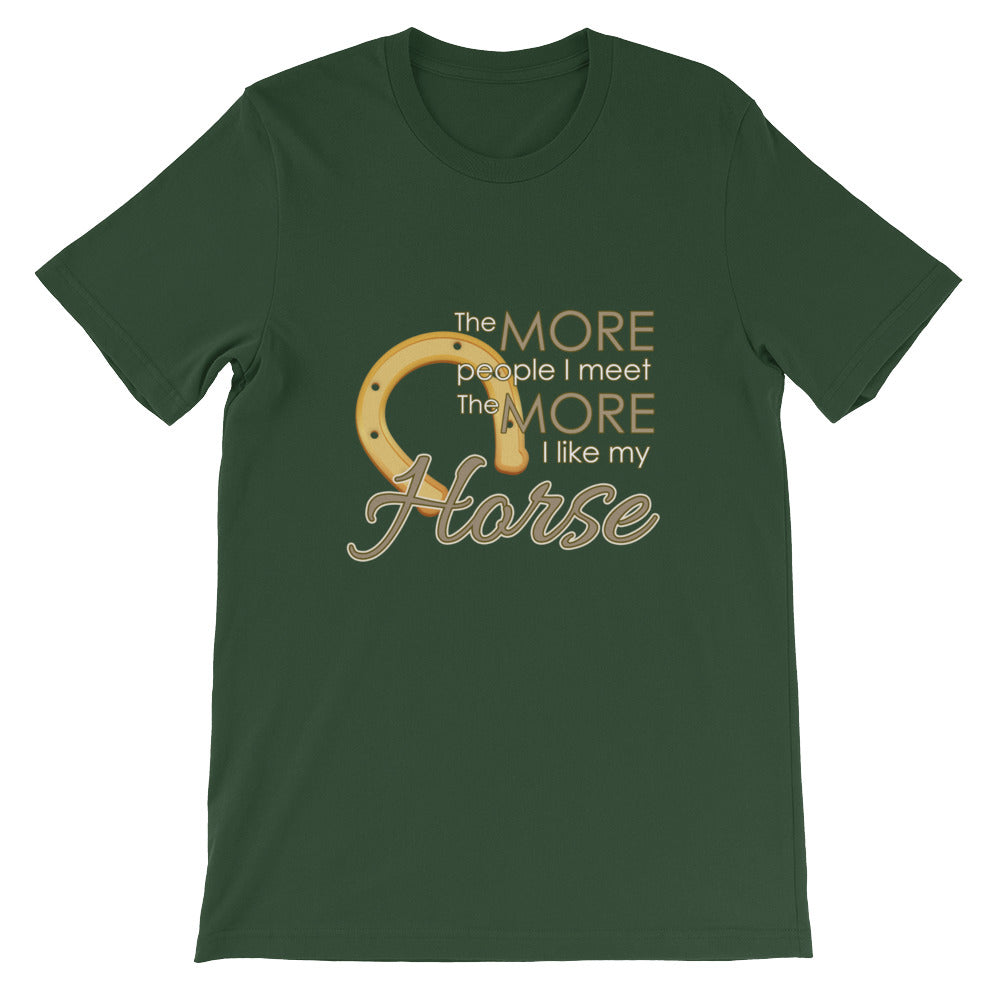 The More People I Meet The More I Like My Horse T-shirt - Makes a perfect horse lover's gift!