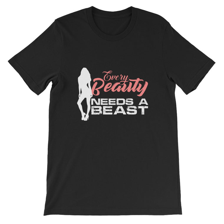 Every Beauty Needs a Beast - Funny Fitness Couples Shirt