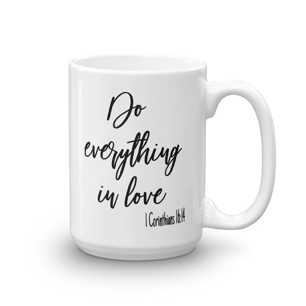 Do Everything In Love Bible Verse Praise Inspirational Coffee Mug Christian Faith Scripture Coffee Cup for Religious Gifts