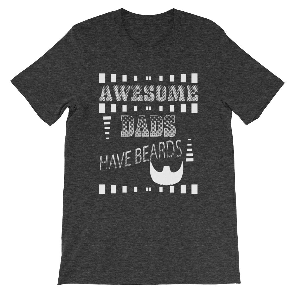 Awesome Dads Have Beards Funny Dad Shirt - Great Dad Gift or Father's Gift