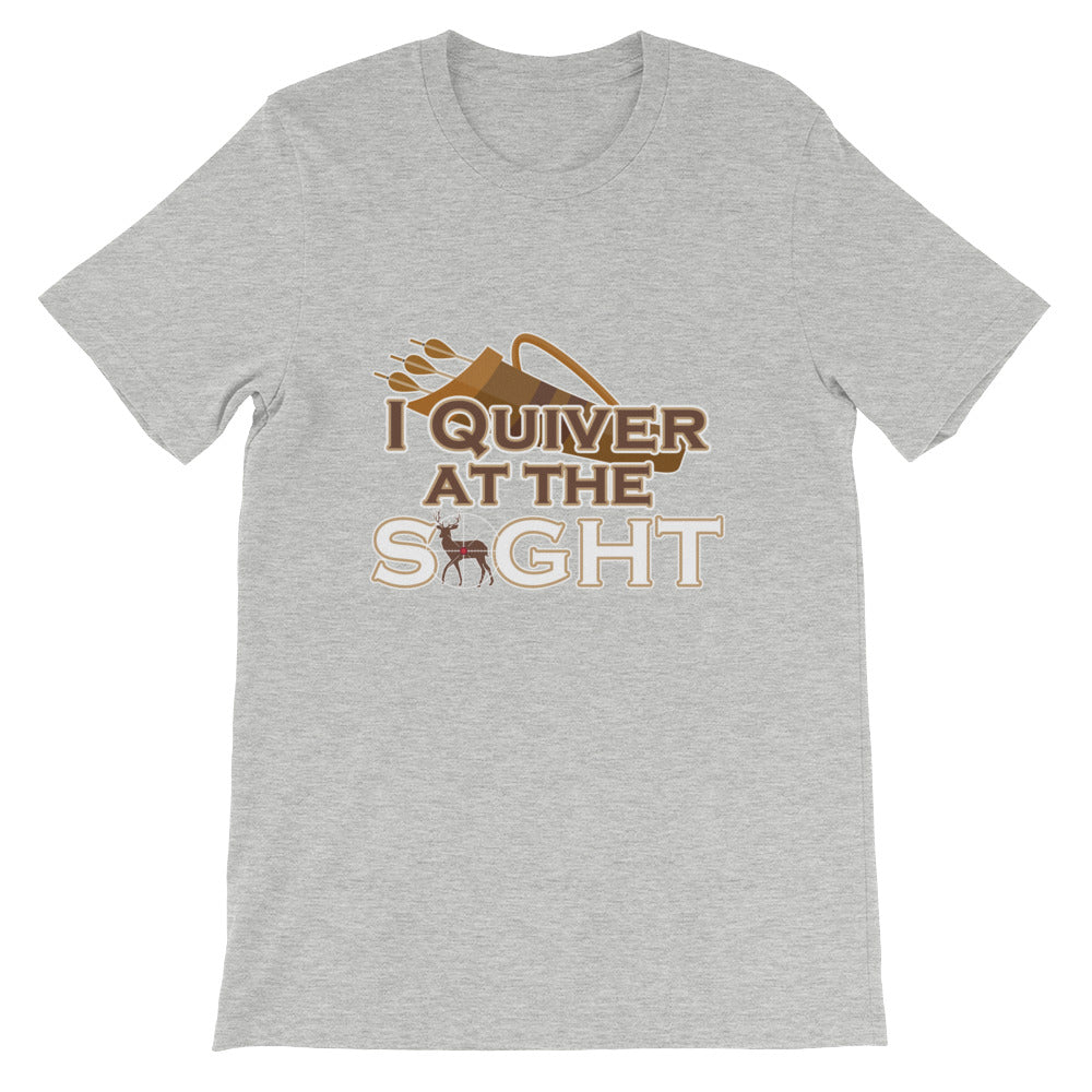 I Quiver at the Sight Funny Tshirt for Men and Women Deer Hunting / Bow Hunting
