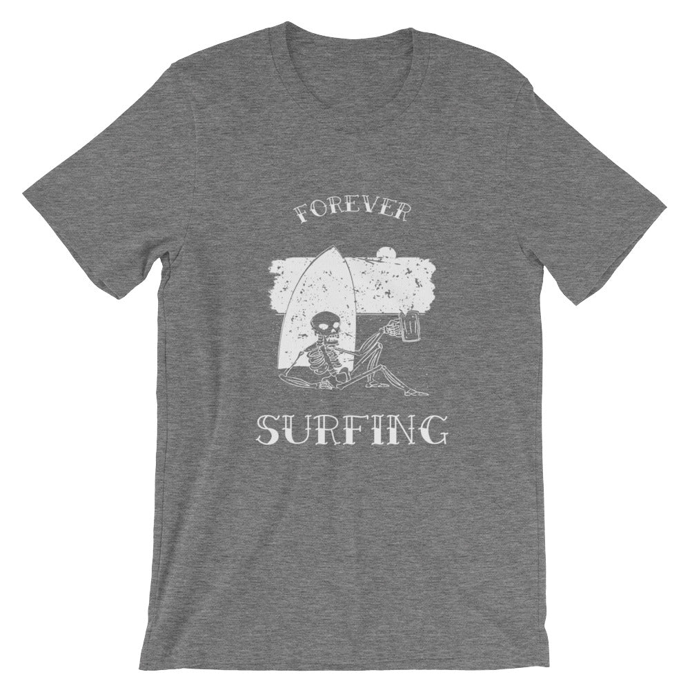 Forever Surfing Tshirt Great for Surfer Dude Shirt Surf Surfer Gifts