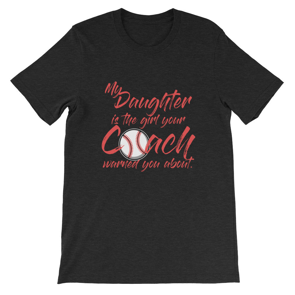 My Daughter is the Girl Your Coach Warned You About Softball Mom Shirt / Softball Dad Shirt