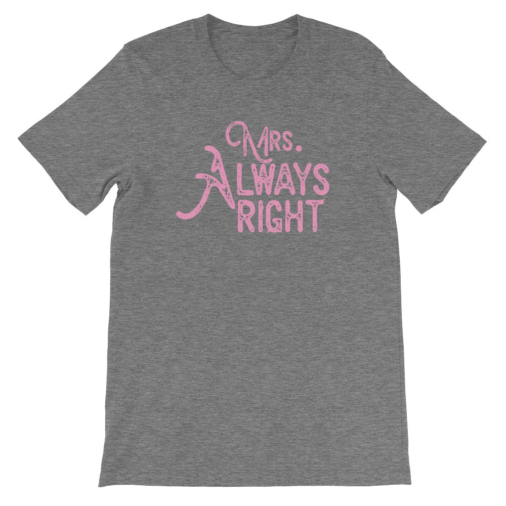 Mrs. Always Right Funny Couples Shirt - Great for Wife Gifts or Husband Gifts
