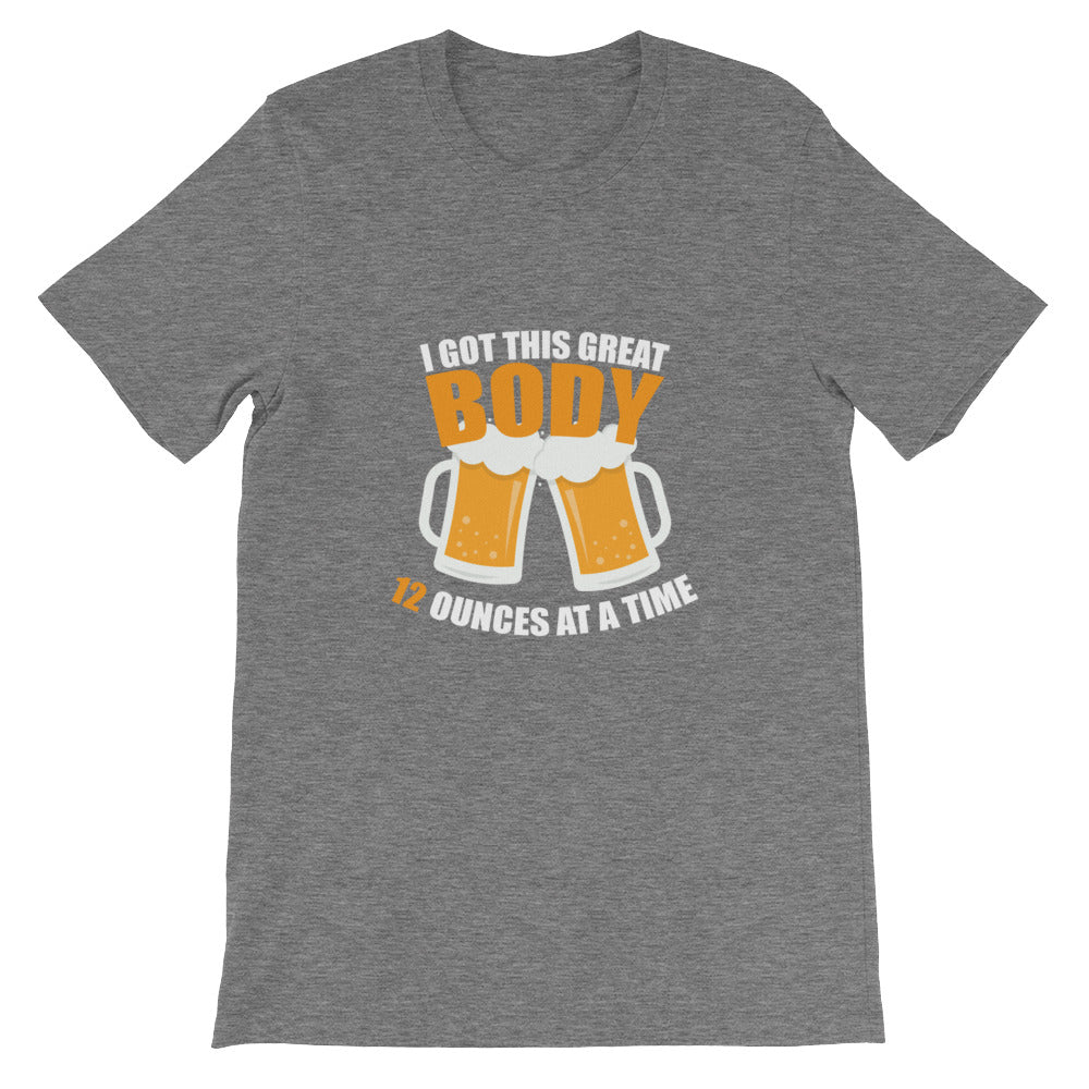 I Got this Great Body 12 Ounces at a Time Funny Beer T Shirt