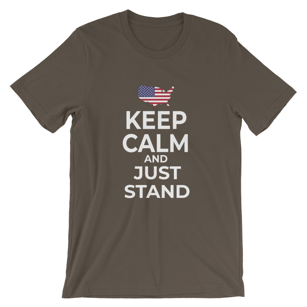 Keep Calm and Just Stand T Shirt Anti Kneel Stand for National Anthem Flag Don't Kneel Tshirt Gifts