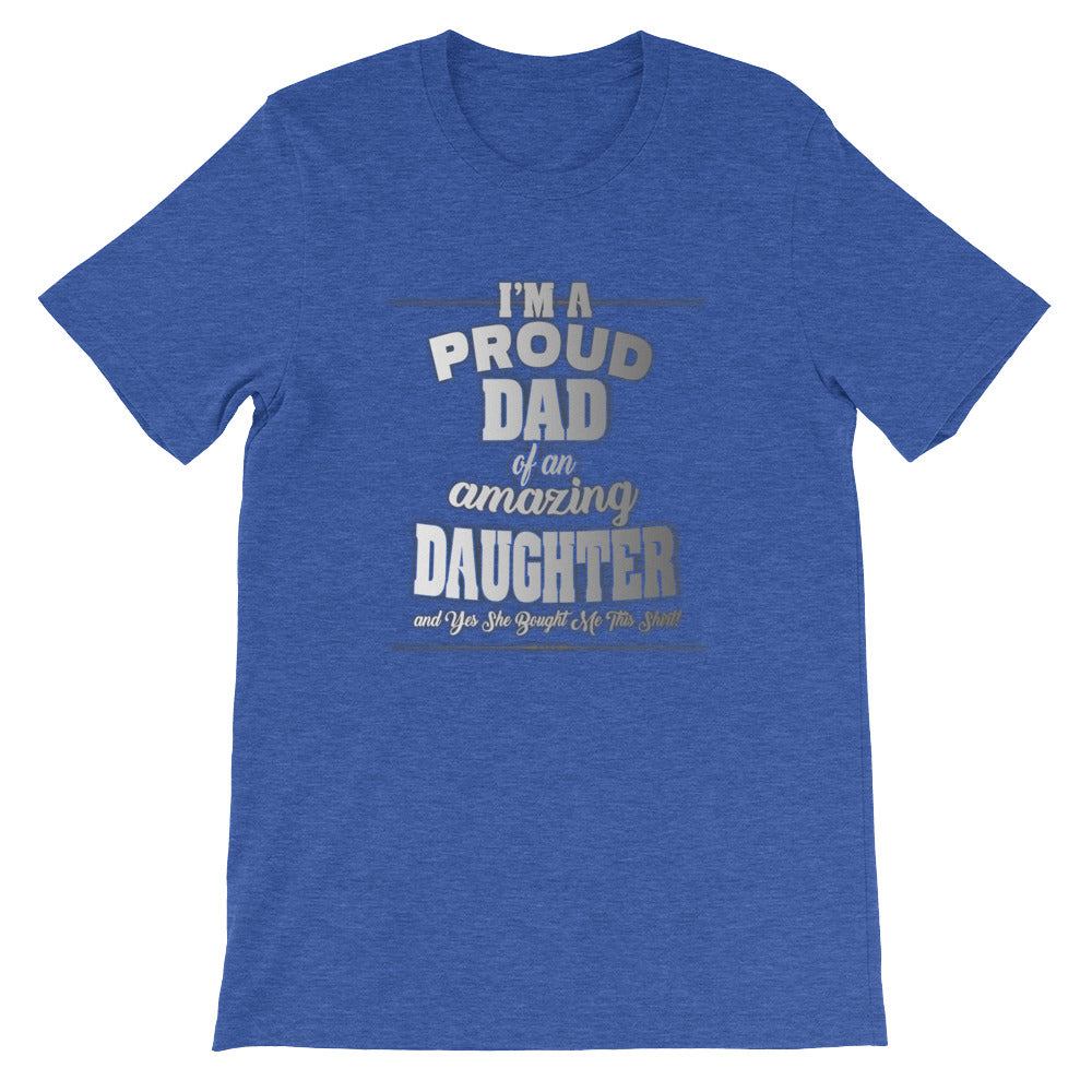 I'm a Proud Dad Funny Dad Shirt - Great for Dad Gifts