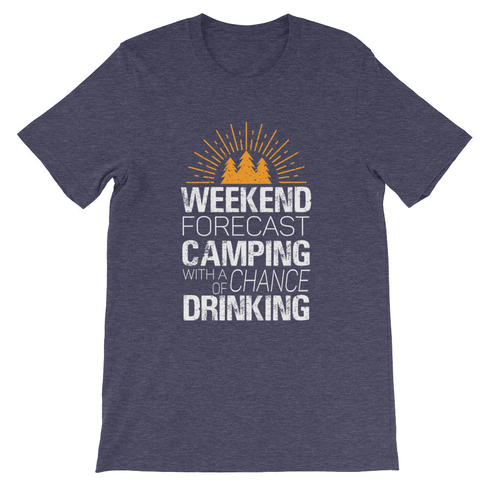 Weekend Forecast Camping with a Chance of Drinking Funny Camping Shirt / Drinking Shirt - Nice Gifts for Campers