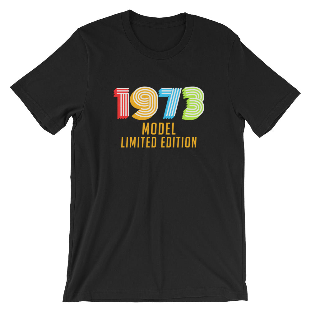 1973 Model Limited Edition Funny 45th Birthday T-Shirt Gift Ideas for 45 year old Birthdays Men or Women