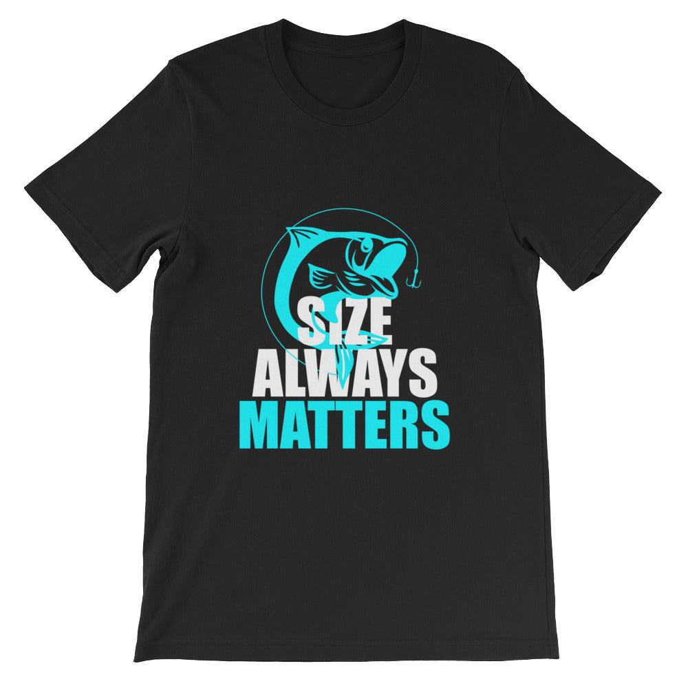 Size Always Matters Funny Fishing Shirt for Men & Women - Great for Fishermens Gifts