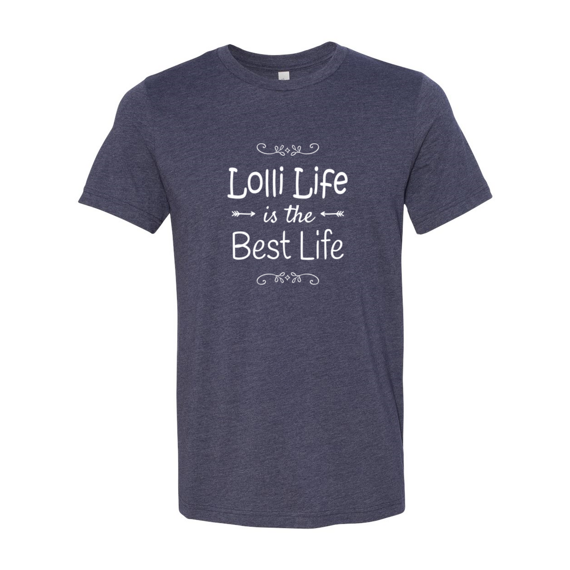 Lolli Life Is The Best Life Grandma Tshirt
