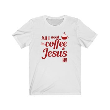 All I need is coffee & Jesus / T-shirt chrétien