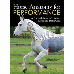 Horse Anatomy for Performance A practical guide to Training, Riding and Horse Care - Equinics