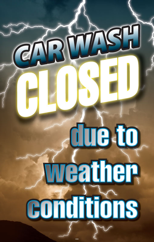 "Car Wash Closed due to weather- 28"" x 44"" .020 Styrene Insert"