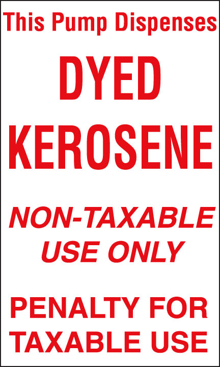 "Decal- ""This Pump Dispenses Dyed Kerosene"""