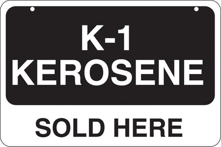 "Aluminum Bracket Sign- ""K-1 Kerosene Sold Here"""