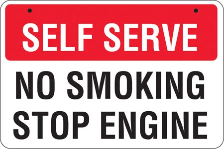 "Aluminum Bracket Sign- ""Self Serve No Smoking Stop Engine"""