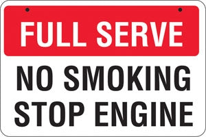 "Aluminum Bracket Sign- ""FULL SERVE NO SMOKING STOP ENGINE"""