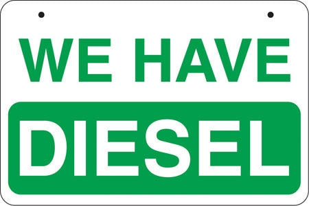 "Aluminum Bracket Sign- ""We Have Diesel"""