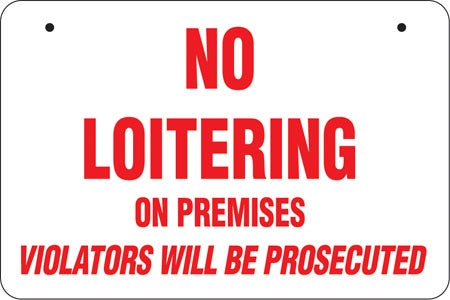 No Loitering- Aluminum Bracket Sign