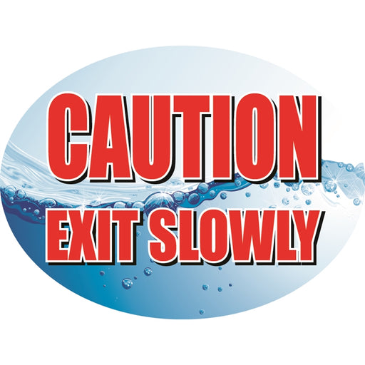 "CAUTION Exit Slowly- 12""w x 8""h Die-Cut Sign Panel"