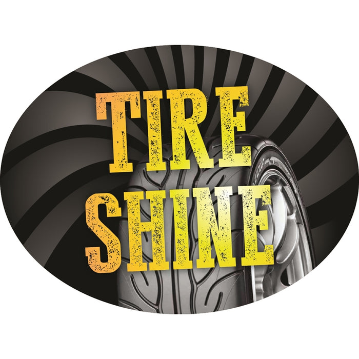 "TIRE SHINE- 12""w x 8""h Die-Cut Sign Panel"