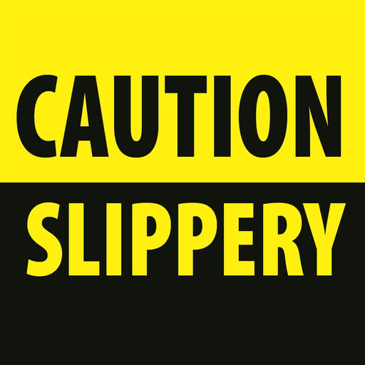 "CAUTION SLIPPERY- 12""w x 12""h Square Sign"