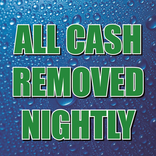 "All Cash Removed Nightly- 12""w x 12""h Square Sign"