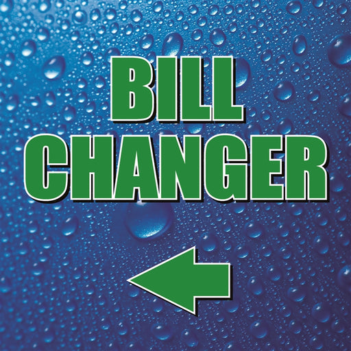 "Bill Changer (Left)- 12""w x 12""h Square Sign"
