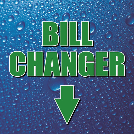 "Bill Changer (Down)- 12""w x 12""h Square Sign"