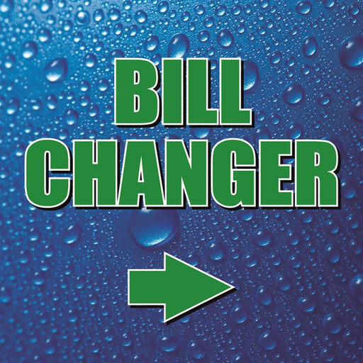 "Bill Changer (Right)- 12""w x 12""h Square Sign"
