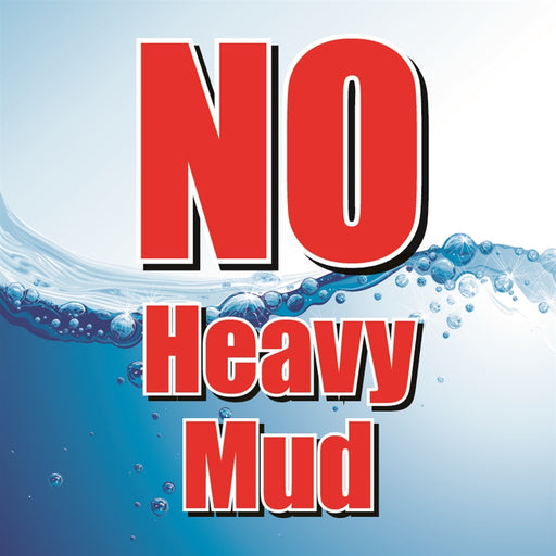 "NO Heavy Mud- 12""w x 12""h Square Sign"