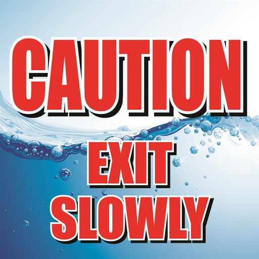 "Square Insert- ""CAUTION Exit Slowly"""