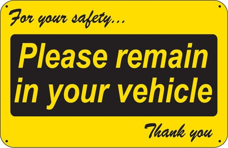 """For Your Safety...Please Remain in your Vehicle"" Car Wash Sign, 24""w x 16""h, Black on Yellow"